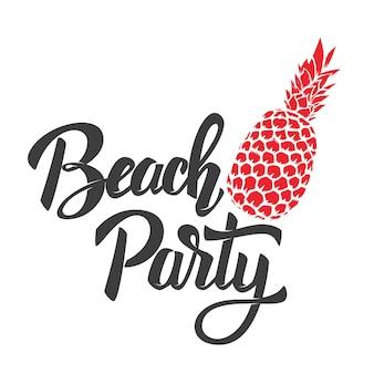 Strandparty. schriftzug mit ananas.