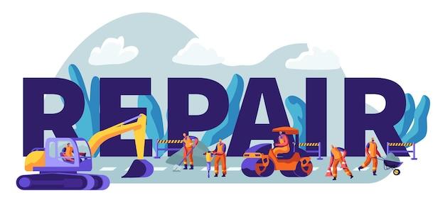 Straßenreparatur mit baumaschinen und arbeiterkonzept. bagger und rollende schwere fahrzeuge für die asphaltwartung. plakat, flyer, broschüre. karikatur-flache vektor-illustration