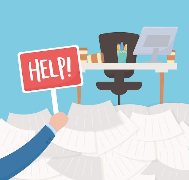 Stress bei der arbeit, hand halten hilfe plakat schreibtisch und viele papiere