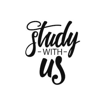 Studieren sie mit uns schriftzug
