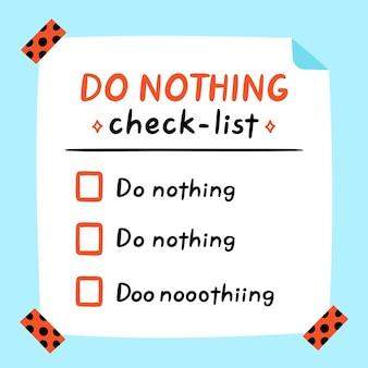 Süße lustige checkliste für nichtstun