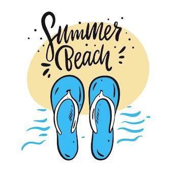 Summer beach hand gezeichnete vektorbeschriftung und hausschuhe illustration. isoliert