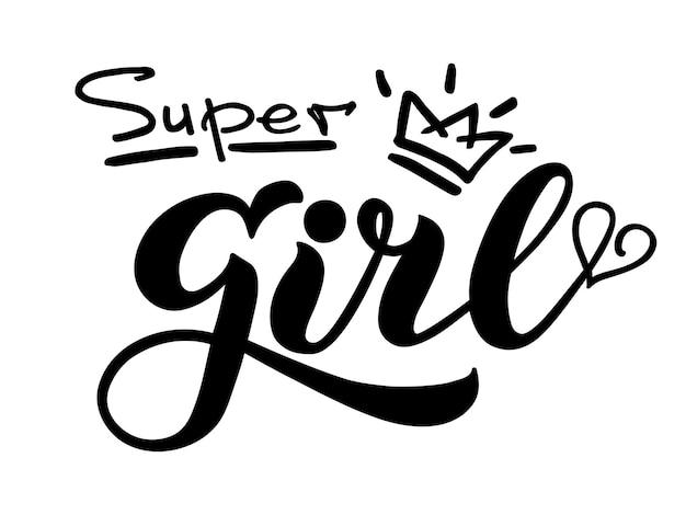 Super girl handgeschriebener vektorschriftzug super girl vektordruckdesign für ihre produkte