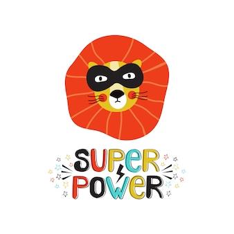 Super power dekorative handgezeichnete schrift. freiheitsslogan mit niedlicher skandinavischer artillustration des löwengesichtes. lustiger t-shirt druck, banner design element. kreativ mit kawaii superheld