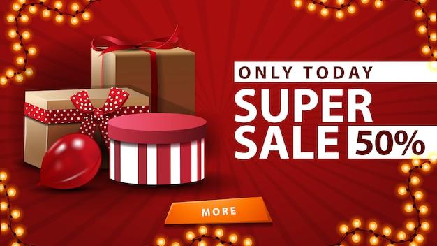 Super sale, nur heute, bis zu 50% rabatt, rotes rabatt-banner im minimalistischen stil mit geschenken