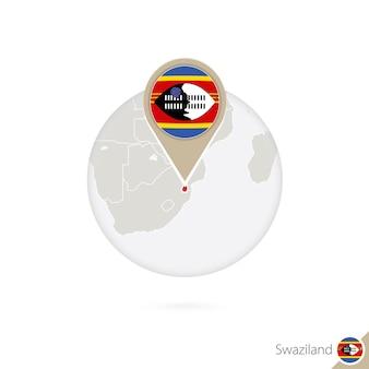Swasiland-karte und flagge im kreis. karte von swasiland, swasiland-flaggenstift. karte von swasiland im stil des globus. vektor-illustration.