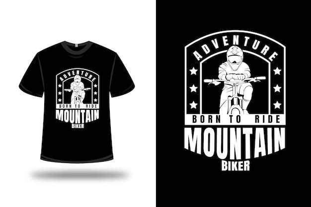 T-shirt abenteuer geboren, um mountainbiker farbe weiß zu fahren