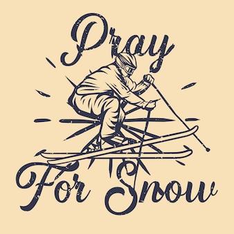 T-shirt design beten für schnee mit mann, der skiweinleseillustration spielt