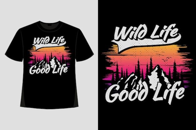 T-shirt-design des wilden lebens gutes leben bergbürsten-gradienten-stil retro-vintage-illustration