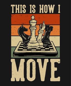 T-shirt design dies ist, wie ich mich mit schach vintage illustration bewege
