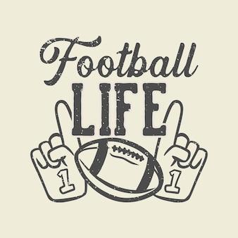 T-shirt design fußballleben mit rugbyball und handschuhen jubeln vintage illustration