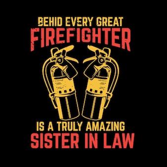 T-shirt-design hinter jedem großartigen feuerwehrmann steckt eine wirklich erstaunliche schwägerin mit feuerlöscher