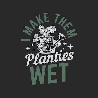 T-shirt-design, ich mache sie mit einer gießkanne nass, die von rosen und grauer hintergrund-vintage-illustration umwickelt ist