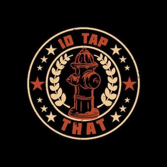 T-shirt-design-id tippen sie darauf mit hydranten und schwarzer hintergrund-vintage-illustration