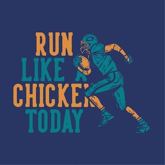 T-shirt design läuft wie huhn heute mit fußballspieler, der rugbyball hält, wenn vintage illustration läuft