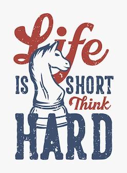 T-shirt design leben ist kurz, denken sie hart mit schach vintage illustration