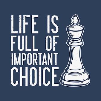 T-shirt design leben ist voll von wichtiger wahl mit schach vintage illustration