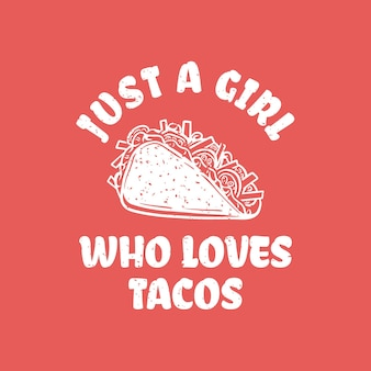 T-shirt-design nur ein mädchen, das tacos mit taco und rosafarbenem hintergrund liebt vintage-illustration