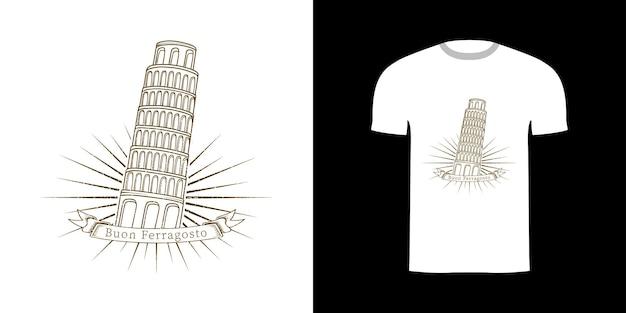T-shirt design pisa tower mit buon ferragosto