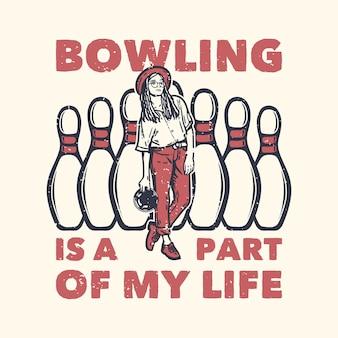 T-shirt design slogan typografie bowling ist ein teil meines lebens