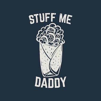 T-shirt-design stopfen mich papa mit taco und dunkelblauem hintergrund vintage illustration