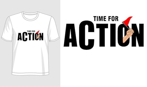 T-shirt design zeit für action typografie