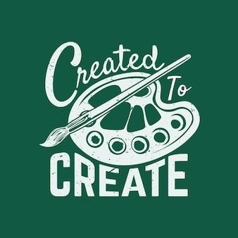 T-shirt-design zum erstellen mit pinsel, farbpalette und grüner hintergrund-vintage-illustration