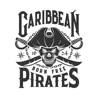 T-shirt druck mit piratenschädel in gespanntem hut und gekreuztem sabersonochrom isoliert Premium Vektoren