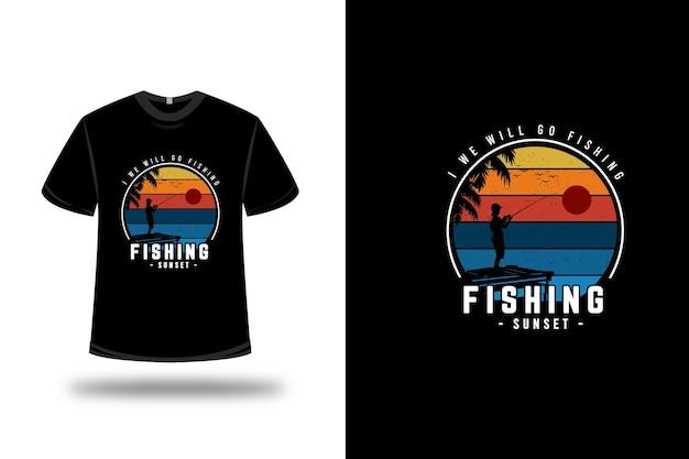 T-shirt i wir werden fischen gehen sonnenuntergang farbe orange gelb und blau fischen
