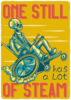 T-shirt oder plakatentwurf mit illustration eines skeletts auf einem rollstuhl.
