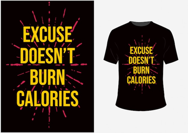T-shirt und plakat-entwurf zitiert entschuldigung brennt nicht kalorien