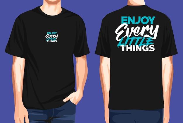 T-shirt vorne und hinten genieße jede kleinigkeit