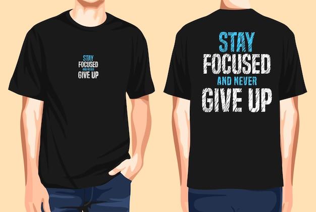T-shirt vorne und hinten konzentriert bleiben und nie aufgeben