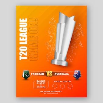 T20 league game template design mit 3d silver trophy, teilnehmenden team flag schild von pakistan und australien auf orangem hintergrund.