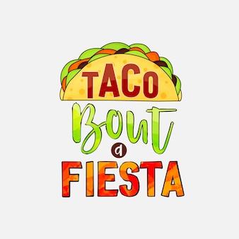 Taco über ein fiesta-schriftzug-design für t-shirt-tassenposter und vieles mehr