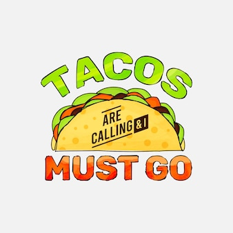 Tacos rufen an und ich muss das design für t-shirt-tassenposter und vieles mehr beschriften