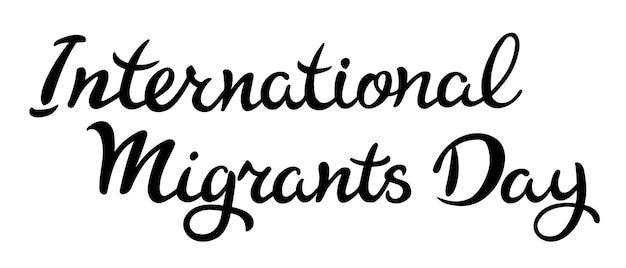 Tag der migranten hand zeichnen vektor-illustration schriftzug typografie poster feier zitat