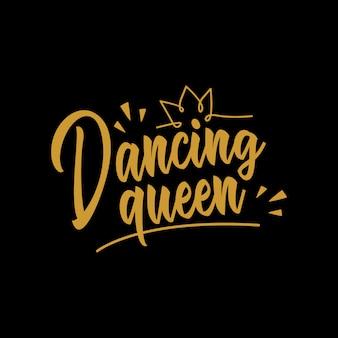 Tanzende königin zitat schriftzug