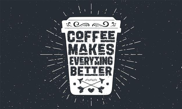 Tasse kaffee. poster kaffeetasse mit handgezeichnetem schriftzug kaffee - macht alles besser. sunburst handgezeichnete vintage-zeichnung für kaffeegetränk, getränkekarte oder café-thema. vektorillustration