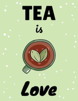 Tee ist liebe. tasse kräutertee. hand gezeichnete nette postkarte der karikaturart