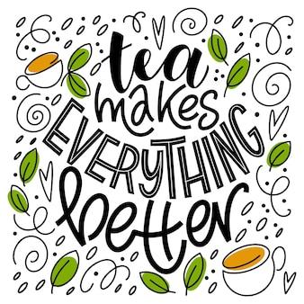 Tee macht alles besser zitat. handgeschriebene schriftzüge über tee. vektordesignelemente für t-shirts, taschen, poster, einladungen, karten, aufkleber und menü