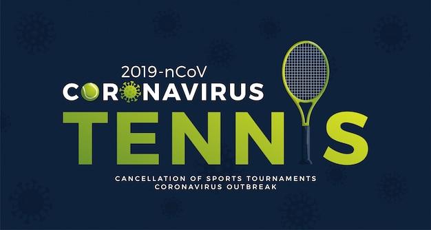 Tennis banner vorsicht coronavirus. stoppen sie den ausbruch von 2019-ncov. coronavirus-gefahr und risiko für die öffentliche gesundheit krankheit und grippeausbruch. absage von sportveranstaltungen und spielkonzept