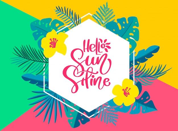 Text-hallo sommer in der geometrischen tropischen blumenblattkarte