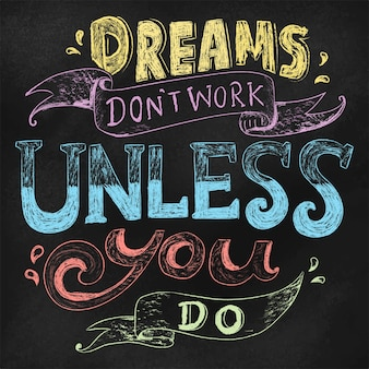 Träume arbeiten nicht, wenn sie typografieentwurfszitat tun