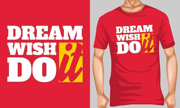Träume es wünsche es tue es beschriftung zitate typografie
