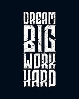 Träume große arbeit hart. modernes handgezeichnetes typografieplakat.