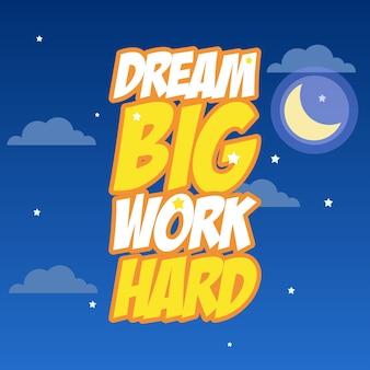 Träume große arbeit hart