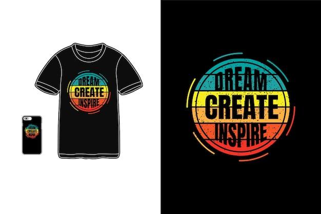 Träume schaffen inspirierende t-shirt-mockup-typografie