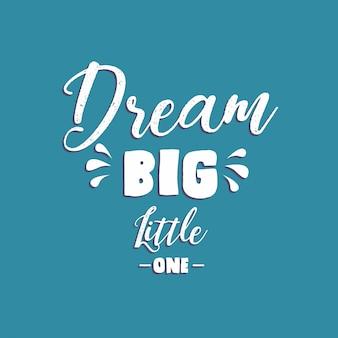 Träumen sie große kleine, typografie