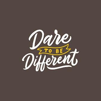 Trau dich, anders zu sein. hand gezeichnete illustrationsplakatzitate.